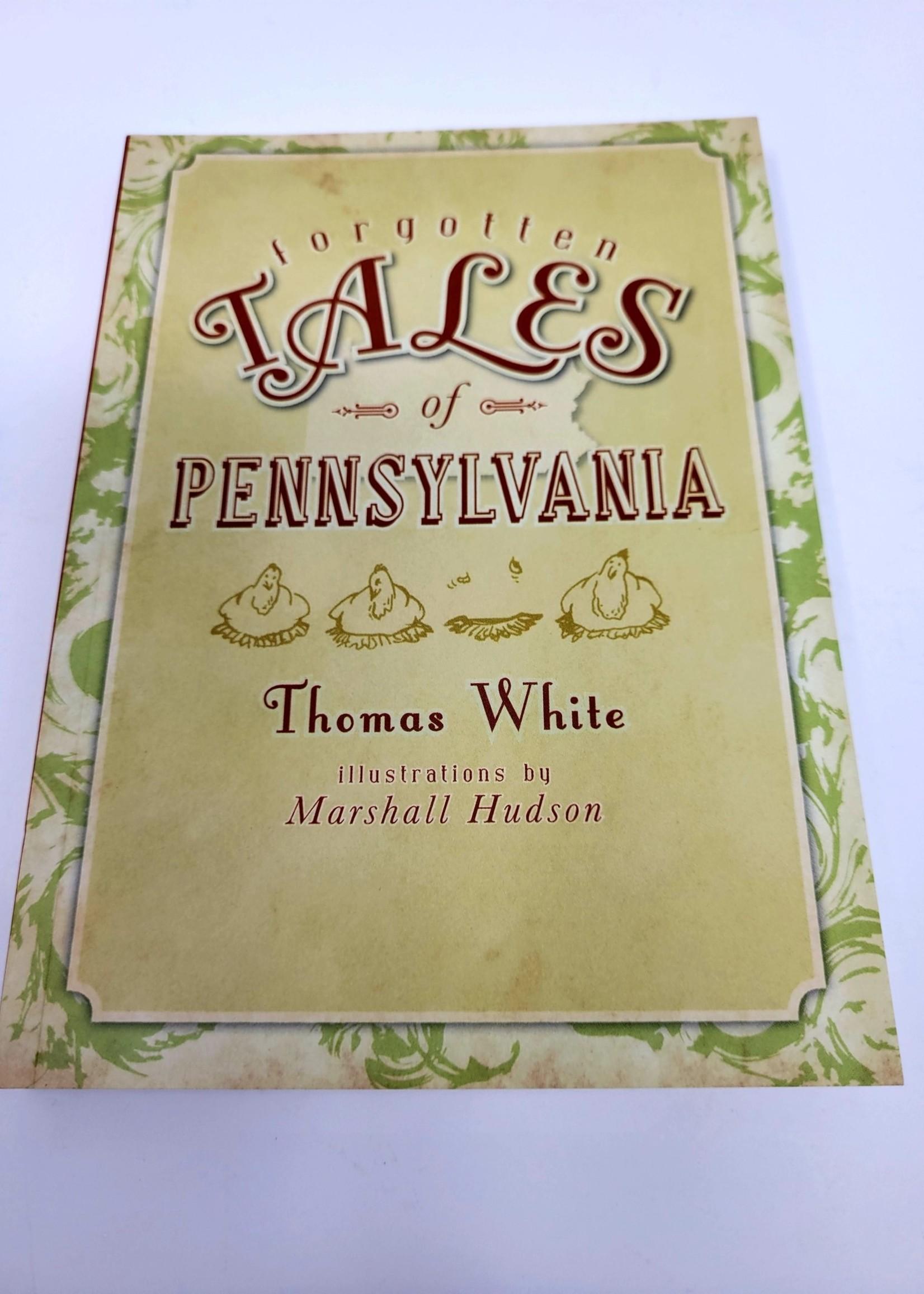 Forgotten Tales of Pennsylvania - By Thomas White, Illustrations by Marshall Hudson