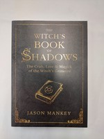 The Witch's Book of Shadows - BY JASON MANKEY