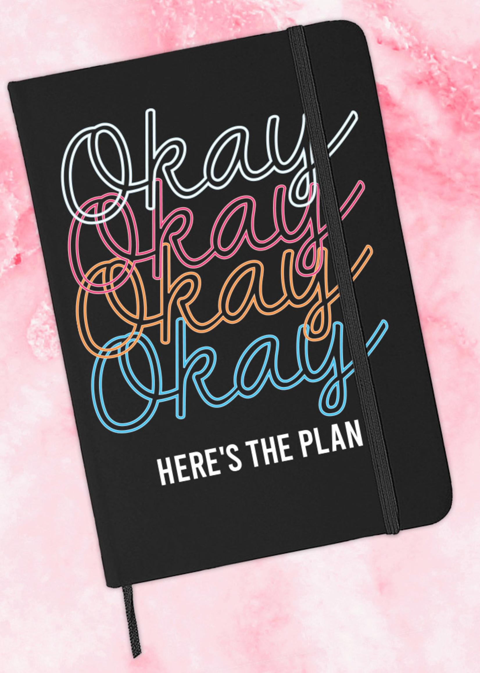Okay Here's The Plan Journal