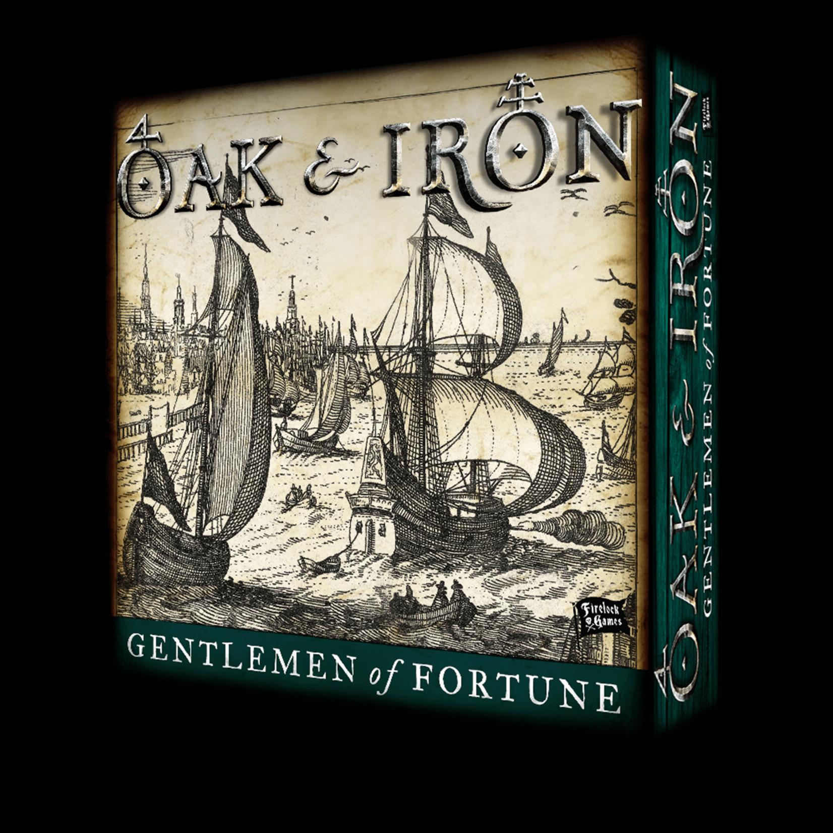 OAK & IRON GENTLEMEN OF FORTUNE