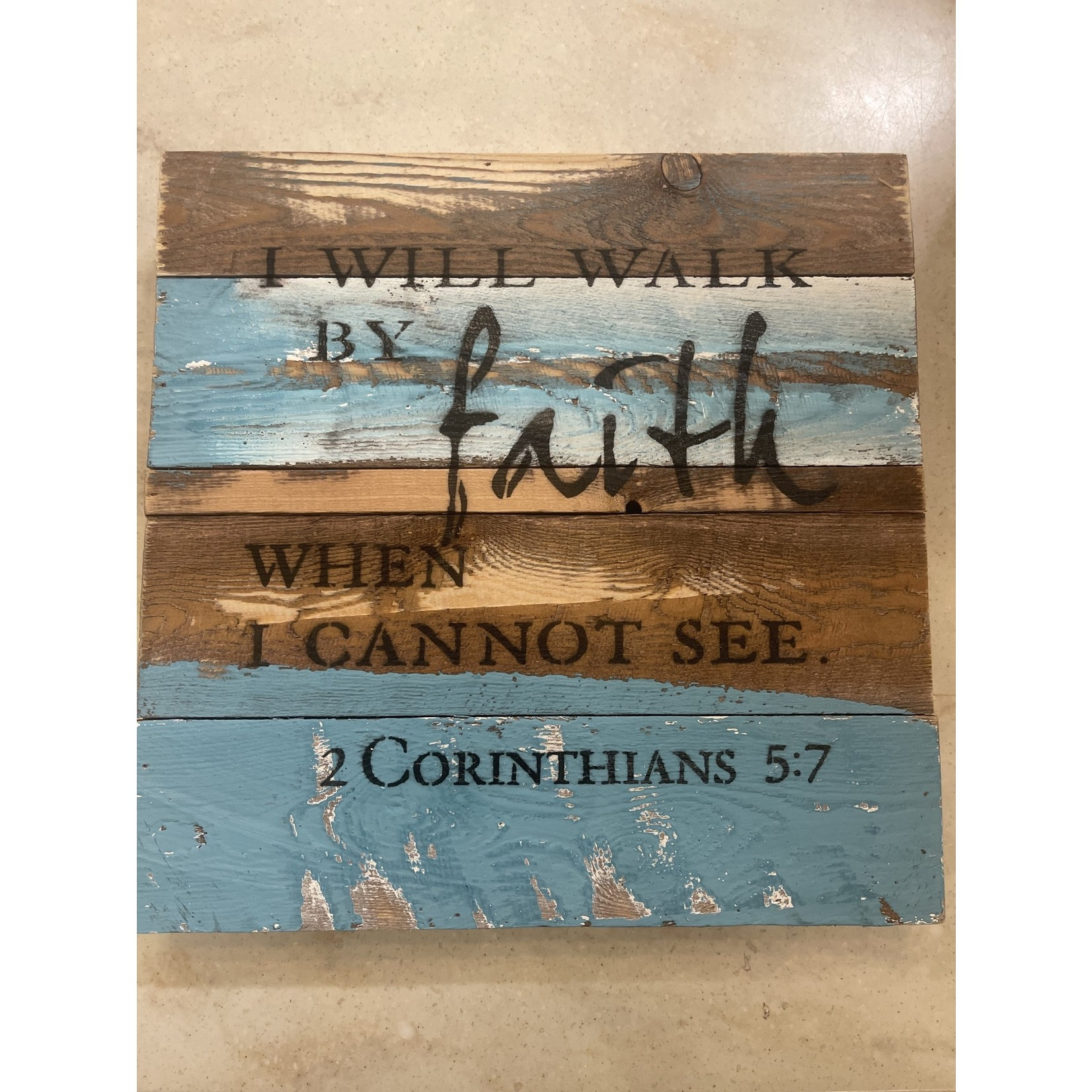 12'' x 12'' I Will Walk By Faith Reclaimed Wood Wall Sign
